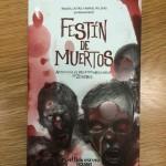 Festín de muertos: una antología de cuentos mexicanos de zombis